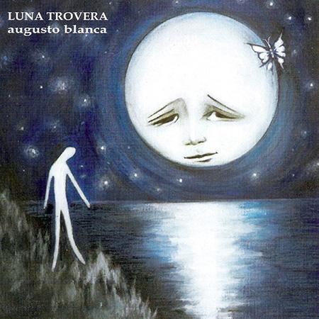 Luna trovera (Augusto Blanca) [2003]