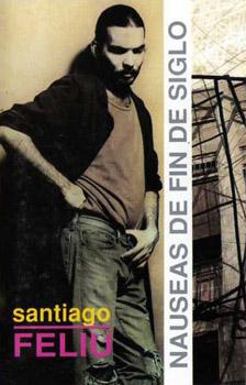 Náuseas de fin de siglo (en estudio) (Santiago Feliú)