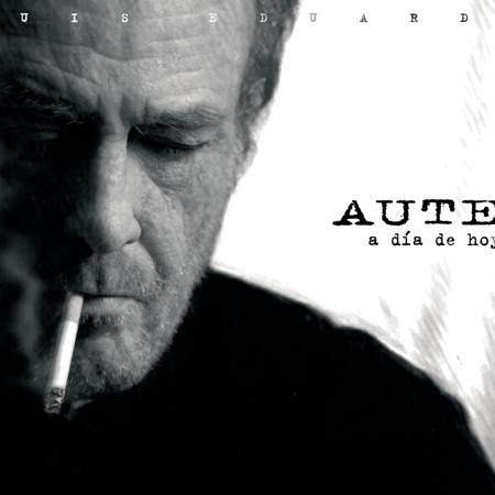 A día de hoy (Luis Eduardo Aute) [2007]