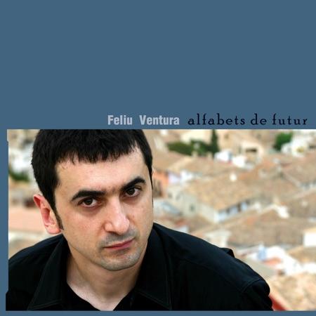Alfabets de futur (Feliu Ventura) [2006]