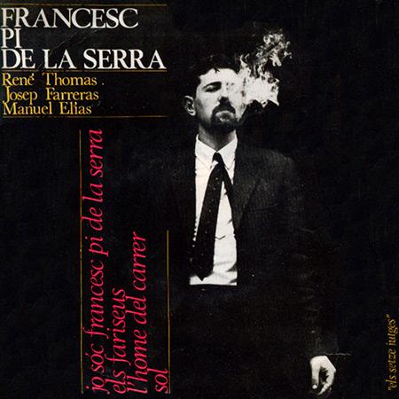 Jo sóc Francesc Pi de la Serra (Francesc Pi de la Serra)