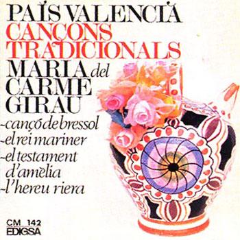 País Valencià. Cançons tradicionals (Maria del Carme Girau) [1966]