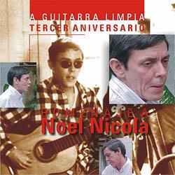 Homenaje a Noel Nicola (A guitarra limpia. Tercer aniversario) (Obra colectiva) [2001]