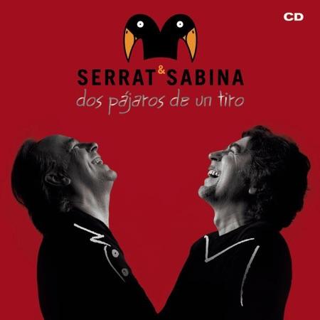 Dos pájaros de un tiro (Serrat & Sabina) [2007]