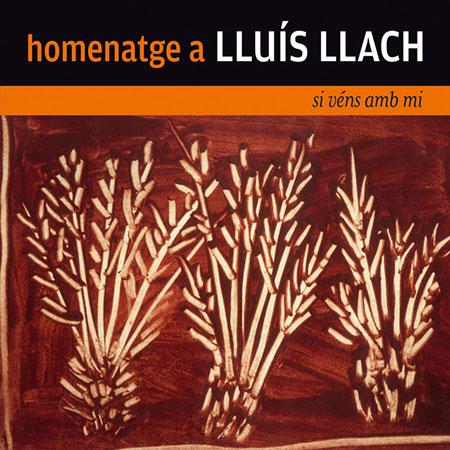 Si véns amb mi. Homenatge a Lluís Llach (Obra col·lectiva)