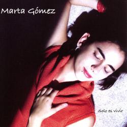 Sólo es vivir (Marta Gómez) [2003]