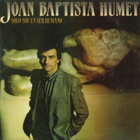 Sólo soy un ser humano (Joan Baptista Humet) [1984]