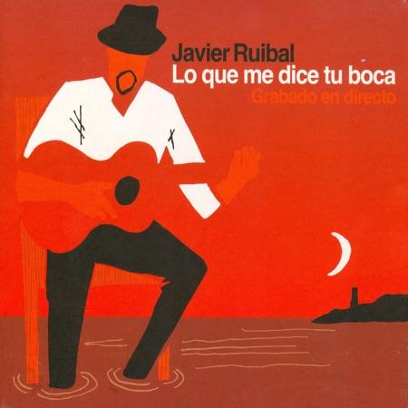Lo que me dice tu boca (Javier Ruibal)