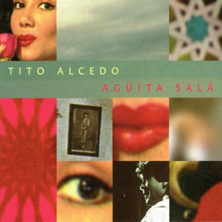 Agüita salá (Tito Alcedo) [2001]