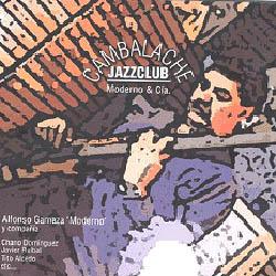 Cambalache Jazzclub Moderno & Cía (Alfonso Gamaza) [2002]