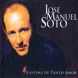Lástima de tanto amor (José Manuel Soto) [2005]