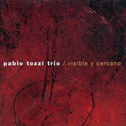 Visible y cercano (Pablo Tozzi Trío)
