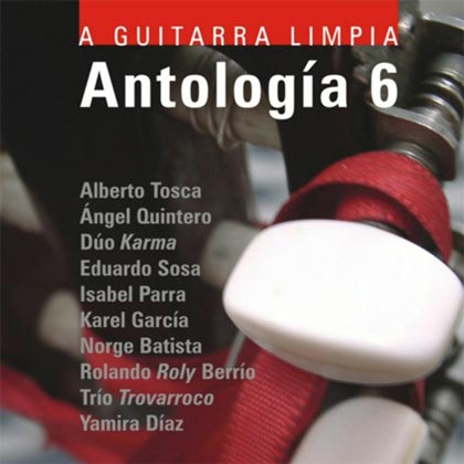 A guitarra limpia. Antología 6 (Obra colectiva)