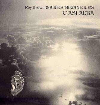 Casi alba (Roy Brown + Aires Bucaneros) [1980]