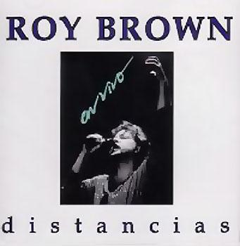 Distancias en vivo (Roy Brown) [1990]