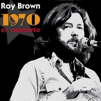 1970: El Concierto (Roy Brown) [2007]