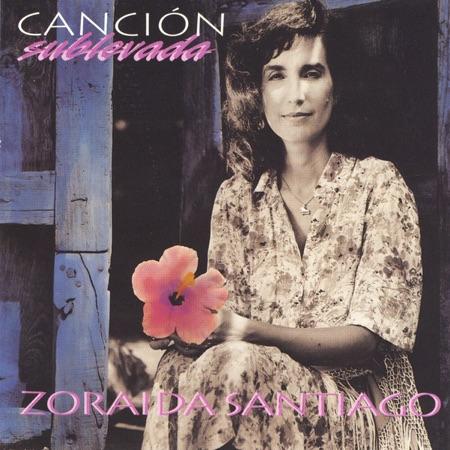 Canción sublevada (Zoraida Santiago)