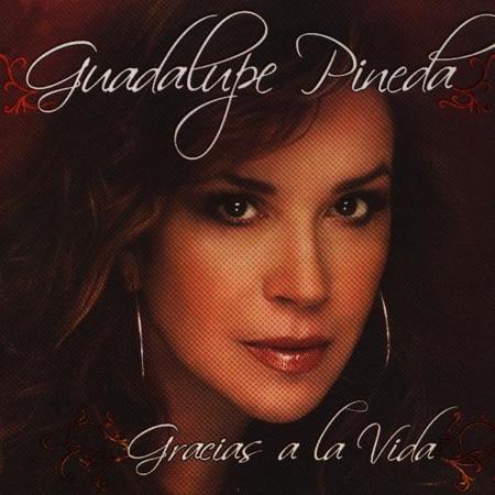 Gracias a la vida (Guadalupe Pineda) [2007]