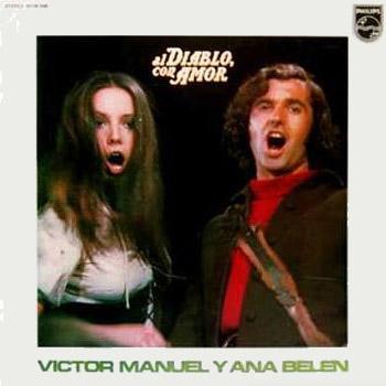 Al diablo, con amor (Víctor Manuel y Ana Belén) [1972]