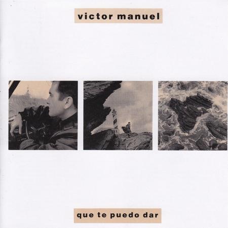 Qué te puedo dar (Víctor Manuel)