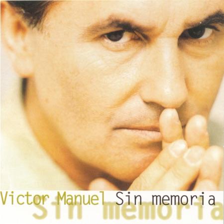 Sin memoria (Víctor Manuel) [1996]