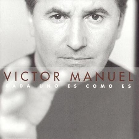 Cada uno es como es (Víctor Manuel) [1999]
