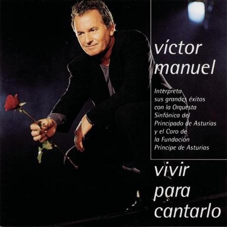 Vivir para cantarlo (Victor Manuel) [1999]