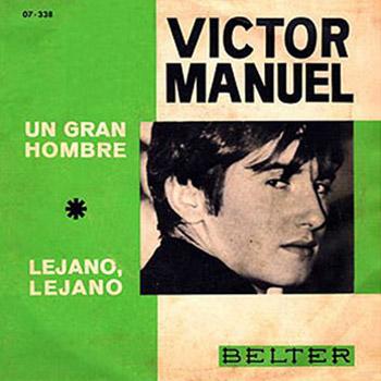 Un gran hombre / Lejano, lejano  (Víctor Manuel) [1966]
