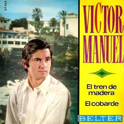 El tren de madera / El cobarde  (Víctor Manuel) [1968]