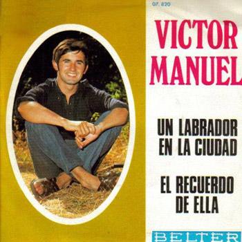 Un labrador en la ciudad/El recuerdo de ella (Victor Manuel) [1970]