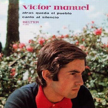 Atrás queda el pueblo/Canto al silencio (Victor Manuel) [1970]