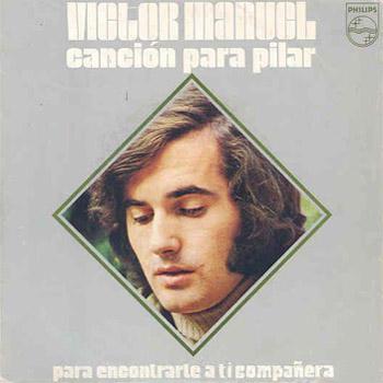 Canción para Pilar/Para encontrate a ti compañera (Victor Manuel) [1972]