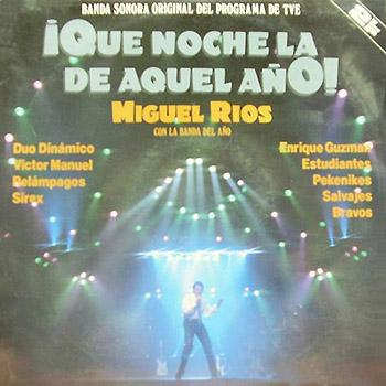 ¡Qué noche la de aquel año! Vol. 1 (Miguel Ríos) [1987]