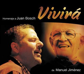 Vivirá. Homenaje a Juan Bosch (Manuel Jiménez)