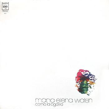 Como la cigarra (María Elena Walsh) [1973]