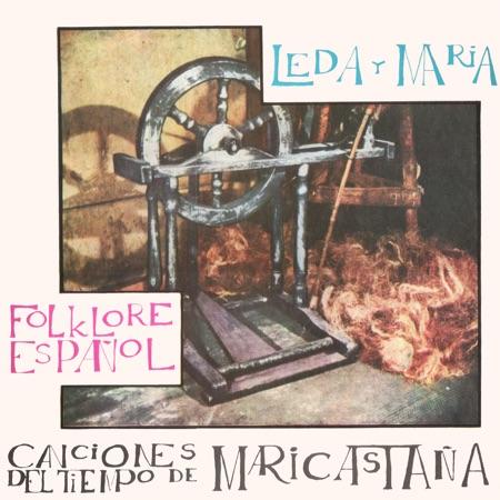Canciones del tiempo de Maricastaña (Leda y María) [1958]