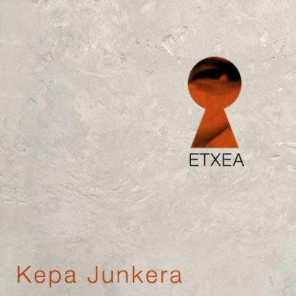 Etxea (Kepa Junkera)
