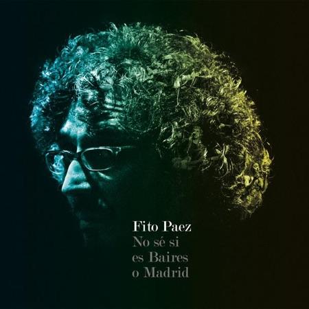 No sé si es Baires o Madrid (Fito Páez) [2008]