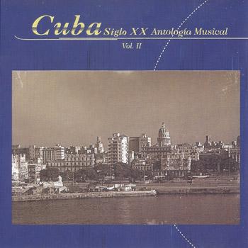Cuba Siglo XX Antología musical Vol. II (Obra colectiva)