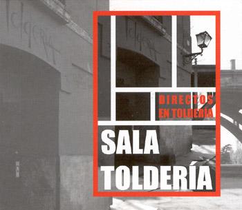 Directos en Toldería (Sala Toldería)