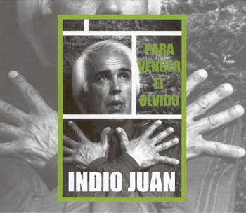 Para vencer el olvido (Indio Juan) [2008]
