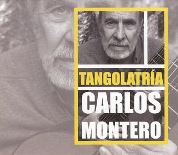 Tangolatría (Carlos Montero)
