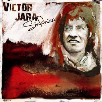 Víctor Jara Sinfónico (Orquesta Sinfónica de la U. de Concepción & Manuel García) [2008]