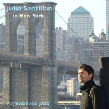 Julio Santillán in New York. Argentinian Jazz (Julio Santillán) [2009]