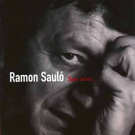 Som així... (Ramon Sauló)