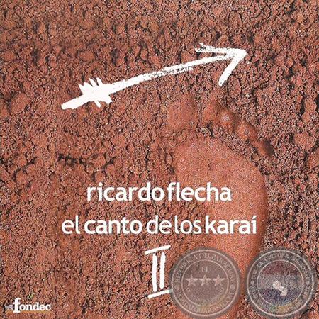 El canto de los Karaí II (Ricardo Flecha) [2009]