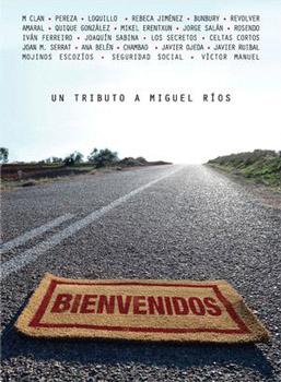 Bienvenidos. Un tributo a Miguel Ríos (Obra colectiva)