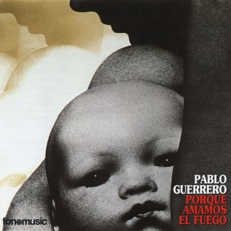 Porque amamos el fuego (Pablo Guerrero) [1976]