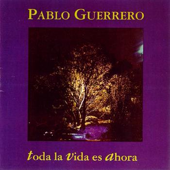 Toda la vida es ahora (Pablo Guerrero) [1992]