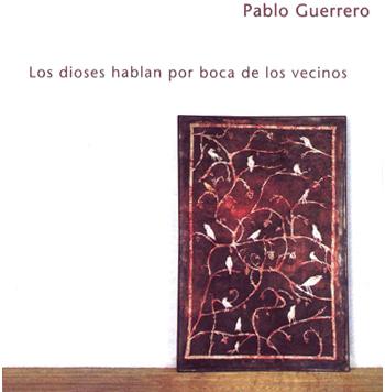 Los dioses hablan por boca de los vecinos (Pablo Guerrero) [1999]